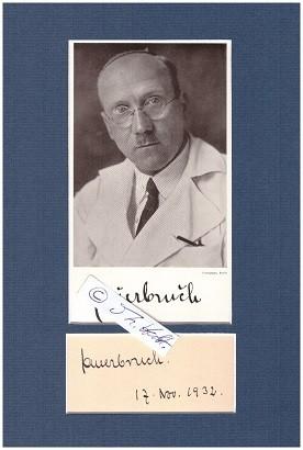 FERDINAND SAUERBRUCH (1875-1951) Professor Dr., dt. Chirurg an der Charite, Generalarzt